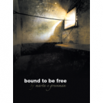 Bound To Be Free - by Marta Greenman