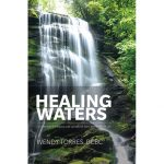 Healing Waters Workbook - Wendy Torres