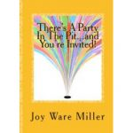 There's A Party In The Pit...and You're Invited - by Joy Ware Miller